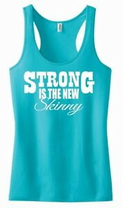 94223c96bad9f Strong Is The New Skinny Tank Top Shirt Train Work Out Exercise ...