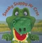 Sneaky Snappy Mr Croc by Kate Thompson, Barry Green (Board book, 2014)