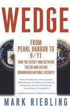 Wedge: From Pearl Harbor to 9/11--How the Secret War between the FBI and CIA Has