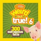 Weird but True! 6: 300 Outrageous Facts by National Geographic Kids (Paperback, 2014)