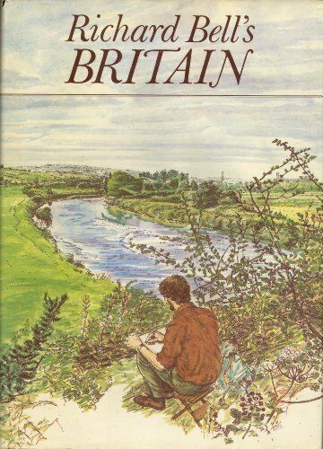 Richard Bell's Britain By Richard Bell