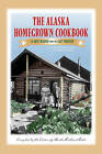 The Alaska Homegrown Cookbook: The Best Recipes from the Last Frontier by Graphic Arts Center Publishing Co (Paperback, 2011)