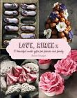 Love Aimee X: 50 Beautiful Sweet Gifts for Friends & Family by Aimee Twigger (Hardback, 2016)