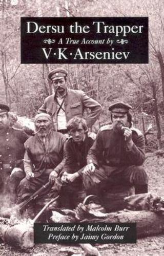 Dersu the Trapper by V. K. Arseniev