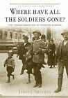 Where Have All the Soldiers Gone?: The Transformation of Modern Europe by Dickason Professor in the Humanities James J Sheehan (Paperback / softback, 2009)