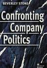 Confronting Company Politics by B. Stone (Hardback, 1997)