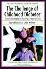 The Challenge of Childhood Diabetes Family Strategies for Raising a Healthy Chi