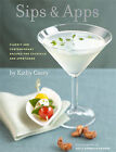 Sips and Apps: Classic and Contemporary Recipes for Cocktails and Appetizers by Kathy Casey (Hardback, 2009)
