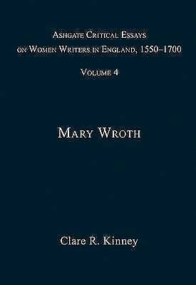 Ashgate Critical Essays on Women Writers in England, 1550-1700: Volume 4: Mary W