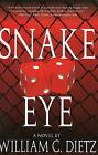 Snake Eye by William C. Dietz (Hardback, 2005)