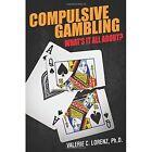 Compulsive Gambling by Valerie C Lorenz Ph D (Paperback / softback, 2014)
