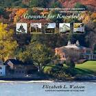 Grounds for Knowledge: A Guide to Cold Spring Harbor Laboratory's Landscapes and Buildings by Elizabeth Watson (Hardback, 2008)