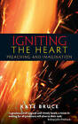 Igniting the Heart: Preaching and Imagination by Kate Bruce (Paperback, 2015)