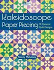 Kaleidoscope Paper Piecing : 10 Dynamic Quilts Designs by Nancy Mahoney (2012, Paperback)