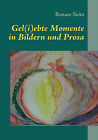 Gel(i)Ebte Momente in Bildern Und Prosa by Renate Seitz (Paperback / softback, 2008)