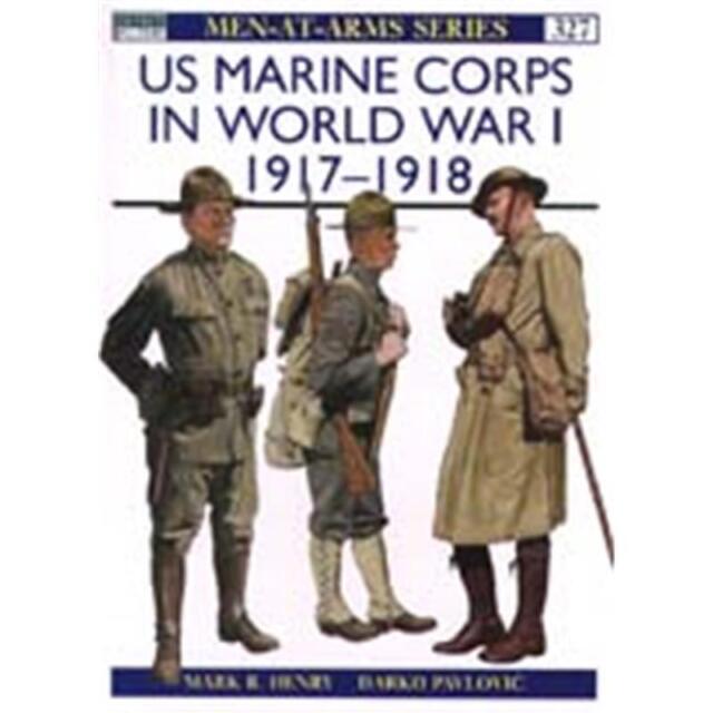 US Marine Corps in World War I 1917 - 1918 (MAA Nr. 327) Osprey