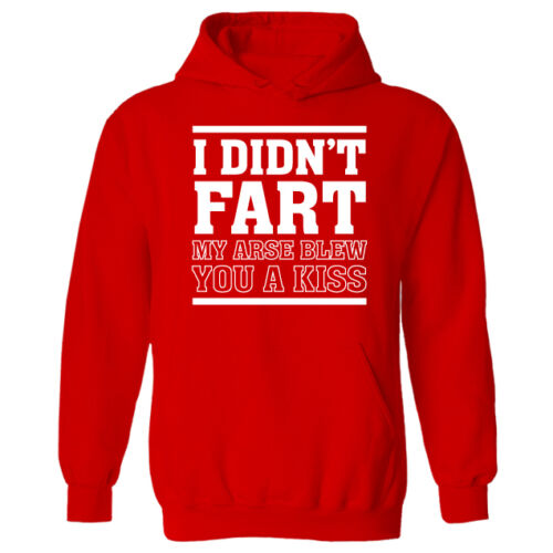 Womens I Didn/'t Fart My Arse Blew You A Kiss Funny Pullover Hoodie NEW UK 12-20