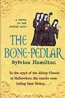 The Bone-pedlar by Sylvian Hamilton (Hardback, 2000)