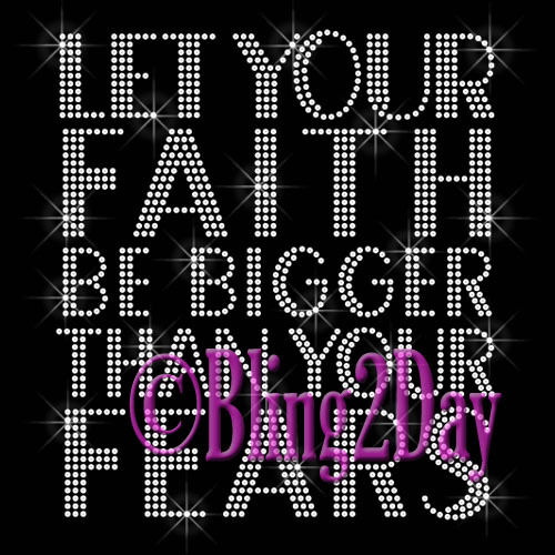 Iron on Rhinestone Transfer Bling DIY Let Your FAITH Be Bigger Than Your FEARS