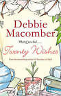 Twenty Wishes by Debbie Macomber (Paperback, 2008)