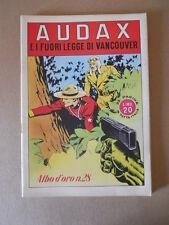 ALBI D'ORO n°28 1946 AUDAX E I FUORI LEGGE DI VANCOUVER Ristampa  [G754] Ottimo