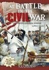 At Battle in the Civil War: An Interactive Battlefield Adventure by Allison Lassieur (Hardback, 2015)