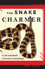 The Snake Charmer: A Life and Death in Pursuit of Knowledge by Jamie James (Paperback, 2009)