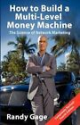 How to Build a Multi-Level Marketing Machine by Randy Gage (Paperback / softback, 2012)