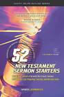 52 New Testament Sermon Starters Book Four by Dr Spiros Zodhiates (Paperback / softback, 2001)