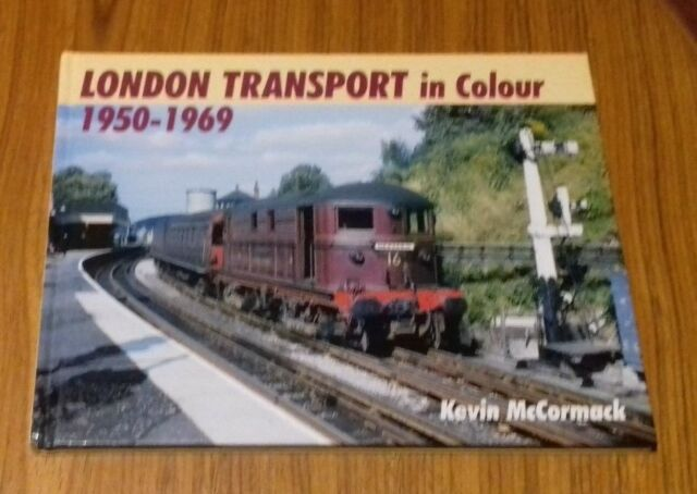 London Transport in Colour 1950-1969 by Kevin McCormack (Hardback, 2005)