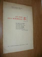 RAFFAELLO MAGGI UN FILM ALLA BURCHIELLO 8 E MEZZO FELLINI 1963 ED.MULTA PAUCIS