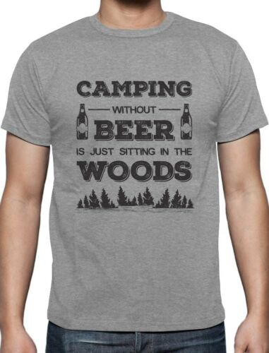 Camping Without Beer Is Just Sitting In The Woods T-Shirt Funny Camper Gift