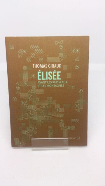 Elisee, Avant les Ruisseaux et les Montagnes - Thomas Giraud