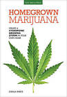 Homegrown Marijuana: Create a Hydroponic Growing System in Your Own Home by Joshua Sheets (Paperback, 2015)