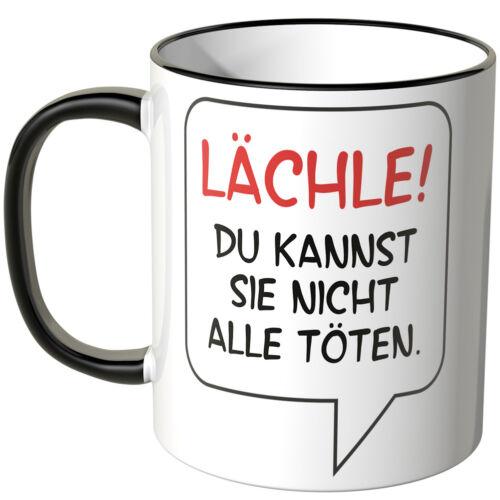 """Du kannst sie nicht alle töten/"""" versch Farben Spruch /""""LÄCHLE WANDKINGS Tasse"""