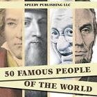 50 Famous People Of The World von Speedy Publishing LLC (2014, Taschenbuch)