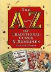 A-Z of Traditional Cures and Remedies by Dulcie Lewis (Paperback, 2002)