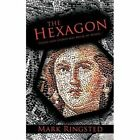 The Hexagon 9781456786656 by Mark Ringsted Paperback
