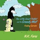 Little Smart Rabbit and The Greedy Wolf Finding Carrots 9781449010041 Faria