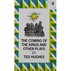 The Coming of the Kings by Ted Hughes (Paperback, 1970)