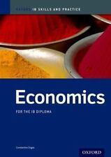 IB Economics: Skills and Practice: Oxford IB Diploma Program (International Bacc
