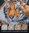 The Art of Airbrushing: A Simple Guide to Mastering the Craft by Giorgio Uccellini (Paperback, 2011)