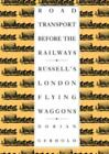 Road Transport Before the Railways : Russell's London Flying Waggons by Dorian Gerhold (1993, Hardcover)