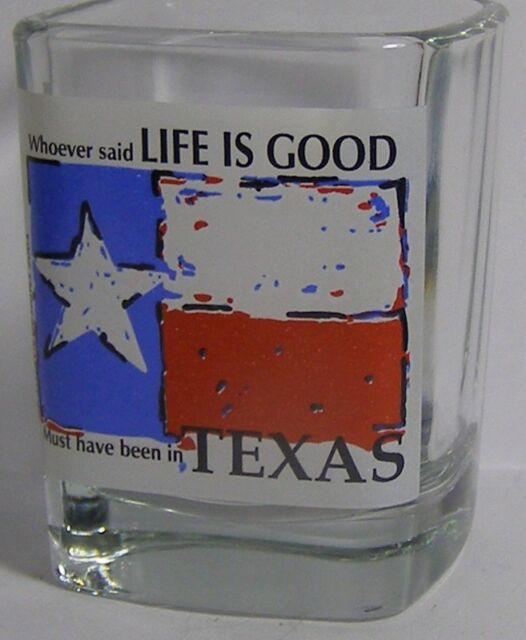 Texas Flag ~ Life Is Good Square Shot Glass #4347