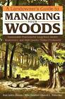 A Landowner's Guide to Managing Your Woods by Dennis L. Waterman, Ann Larkin Hansen, Mike Severson (Paperback, 2011)