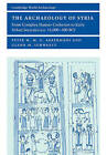 The Archaeology of Syria: From Complex Hunter-gatherers to Early Urban Societies (c.16,000-300 BC) by Glenn M. Schwartz, Peter M. M. G. Akkermans (Paperback, 2004)