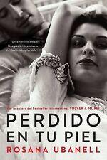 Perdido en tu piel (Lost in Your Skin): Una novela: Un amor inolvidable. Una pas