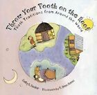 Throw Your Tooth on the Roof: Tooth Traditions from Around the World by Selby B Beeler (Paperback, 1998)