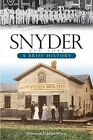 Snyder, New York:: A Brief History by Julianna Fiddler-Woite (Paperback / softback, 2009)