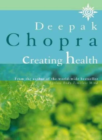 Creating Health,Deepak Chopra- 9780722533857